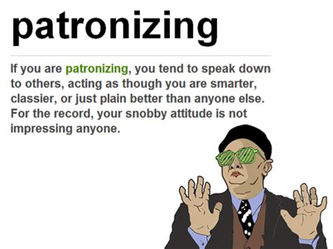 """The YUNiversity — What's Up With """"Patronizing"""" and"""