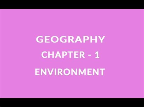 Environment - Chapter 1 Geography NCERT class 7 - YouTube